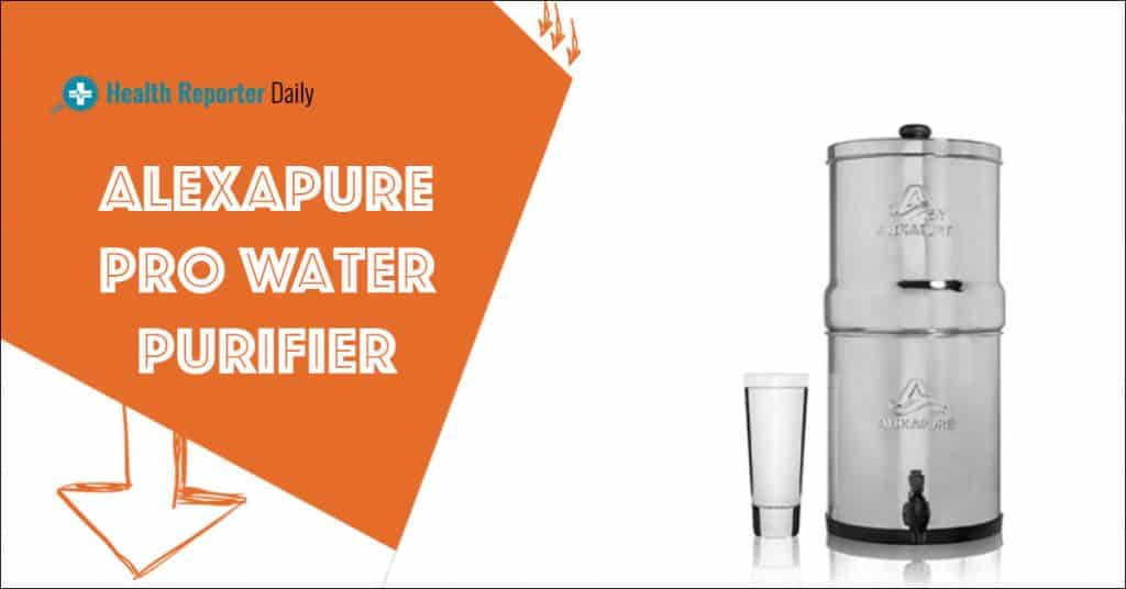 Alexapure Pro Water Purifier Review