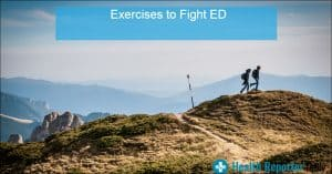 Erectile Dysfunction Exercises to Fight ED